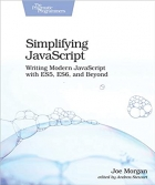 Book Simplifying JavaScript: Writing Modern JavaScript with ES5, ES6, and Beyond free