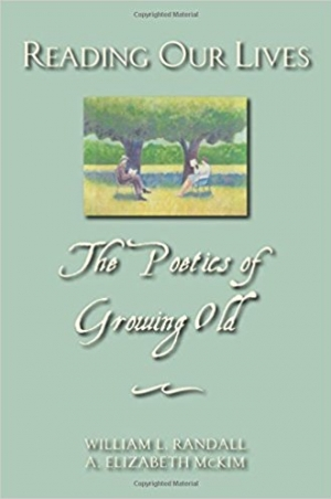 Download Reading Our Lives: The Poetics of Growing Old free book as pdf format