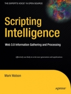 Book Scripting Intelligence: Web 3.0 Information Gathering and Processing free