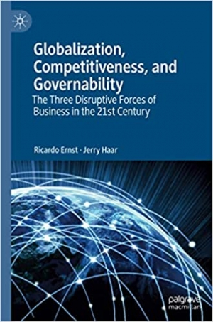 Download Globalization, Competitiveness, and Governability: The Three Disruptive Forces of Business in the 21st Century free book as pdf format