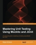 Book Mastering Unit Testing Using Mockito and JUnit free