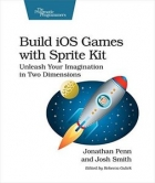Book Build iOS Games with Sprite Kit: Unleash Your Imagination in Two Dimensions free