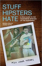Book Stuff Hipsters Hate: A Field Guide to the Passionate Opinions of the Indifferent (Day Hike!) free