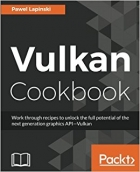 Vulkan Cookbook: Solutions to next gen 3D graphics API