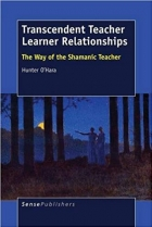 Book Transcendent Teacher Learner Relationships: The Way of the Shamanic Teacher free