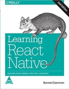 Book Learning React Native: Building Native Mobile Apps with JavaScript, Second Edition free