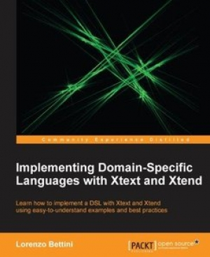 Download Implementing Domain-Specific Languages with Xtext and Xtend free book as pdf format