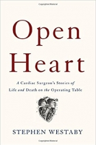 Book Open Heart: A Cardiac Surgeon's Stories of Life and Death on the Operating Table free