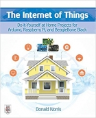 Book The Internet of Things: Do-It-Yourself at Home Projects for Arduino, Raspberry Pi and BeagleBone Black free