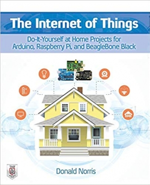 Download The Internet of Things: Do-It-Yourself at Home Projects for Arduino, Raspberry Pi and BeagleBone Black free book as pdf format