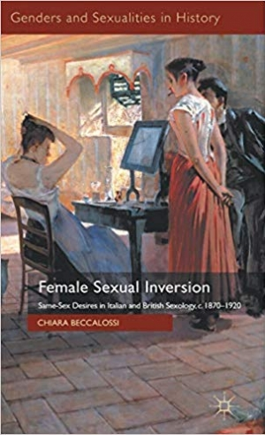 Download Female Sexual Inversion: Same-Sex Desires in Italian and British Sexology, c. 1870-1920 (Genders and Sexualities in History) free book as pdf format