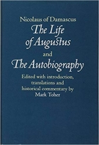 Book Nicolaus of Damascus: The Life of Augustus and The Autobiography: Edited with Introduction, Translations and Historical Commentary free