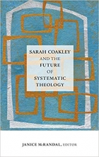 Book Sarah Coakley and the Future of Systematic Theology free