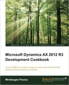 Book Microsoft Dynamics AX 2012 R3 Development Cookbook free