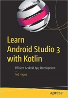 Book Learn Android Studio 3 with Kotlin: Efficient Android App Development free