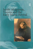 Book Isolde Ahlgrimm, Vienna and the Early Music Revival free