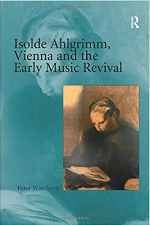 Download Isolde Ahlgrimm, Vienna and the Early Music Revival free book as pdf format