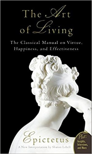 Download Art of Living: The Classical Manual on Virtue, Happiness, and Effectiveness free book as epub format