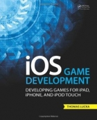 Book iOS Game Development: Developing Games for iPad, iPhone, and iPod Touch free