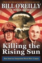 Book Killing the Rising Sun: How America Vanquished World War II Japan free
