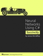 Book Neural Networks Using C# Succinctly free