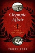 Book Olympic Affair: A Novel of Hitler's Siren and America's Hero free