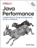 Java Performance: In-Depth Advice for Tuning and Programming Java 8, 11, and Beyond 2nd Edition [Early Release]