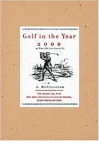 Golf in the Year 2000: Or, What We Are Coming to