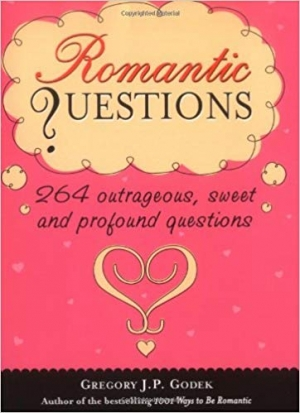 Download Romantic Questions: 264 Outrageous, Sweet and Profound Questions free book as pdf format