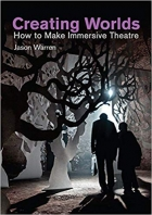 Book Creating Worlds: How to Make Immersive Theatre free