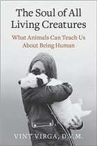 Book The Soul of All Living Creatures: What Animals Can Teach Us About Being Human free