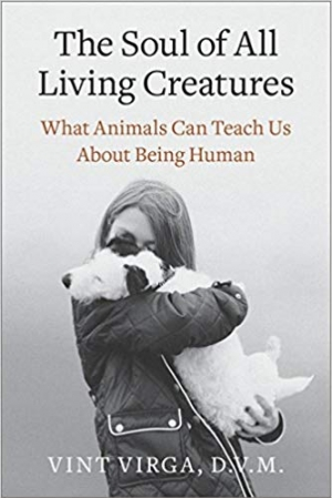 Download The Soul of All Living Creatures: What Animals Can Teach Us About Being Human free book as epub format
