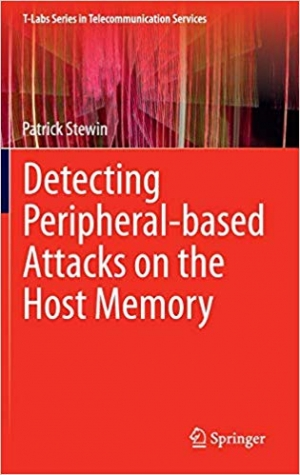 Download Detecting Peripheral-based Attacks on the Host Memory (T-Labs Series in Telecommunication Services) free book as pdf format