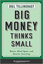 Big Money Thinks Small Biases, Blind Spots, and Smarter Investing