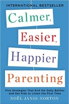 Book Calmer, Easier, Happier Parenting: Five Strategies That End the Daily Battles and Get Kids to Listen the First Time free