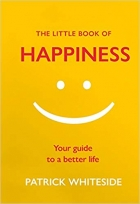 Book The Little Book of Happiness: Your Guide to a Better Life (The Little Book of Series) free