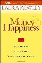 Book Money and Happiness: A Guide to Living the Good Life free