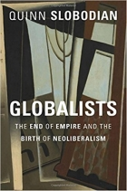 Globalists: The End of Empire and the Birth of Neoliberalism