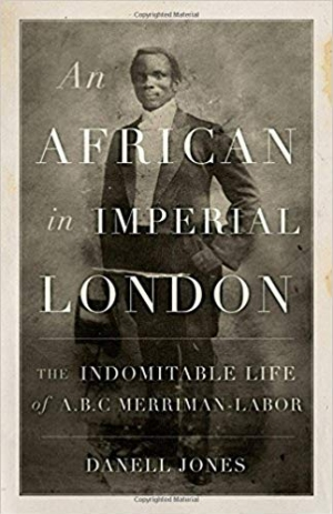 Download An African in Imperial London : The Indomitable Life of A.B.C. Merriman-Labor free book as pdf format