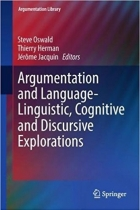 Argumentation and Language - Linguistic, Cognitive and Discursive Explorations