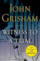 Book Witness to a Trial A Short Story Prequel to The Whistler free