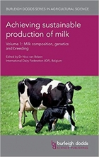 Book Achieving sustainable production of milk Volume 1: Milk composition, genetics and breeding (Burleigh Dodds Series in Agricultural Science) free