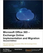 Book Microsoft Office 365 – Exchange Online Implementation and Migration, Second Edition free