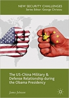 The US-China Military and Defense Relationship during the Obama Presidency (New Security Challenges)
