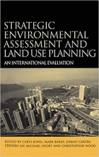 Strategic environmental assessment and land use planning: an international e