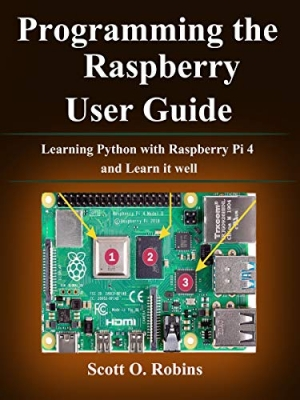 Download Programming the Raspberry Pi 4: Learning Python with Raspberry Pi 4 and Learn it well free book as pdf format