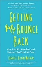 Book Getting My Bounce Back: How I Got Fit, Healthier, and Happier (And You Can, Too) free