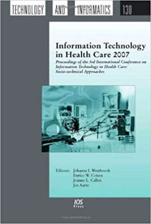 Download Information Technology in Health Care 2007 - Proceedings of the 3rd International Conference on Information Technology in Health Care: Socio-technical ... Studies in Health Technology and Informatics free book as pdf format