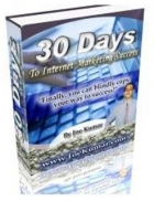 30 Days To Internet Marketing Success