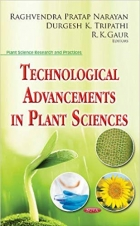 Book Technological Advancements in Plant Sciences (Plant Science Research and Practices) free